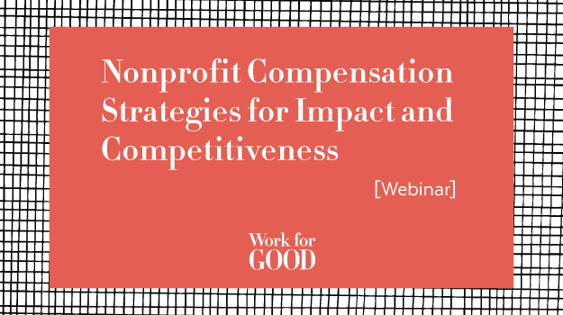 Nonprofit Compensation Strategies Webinar